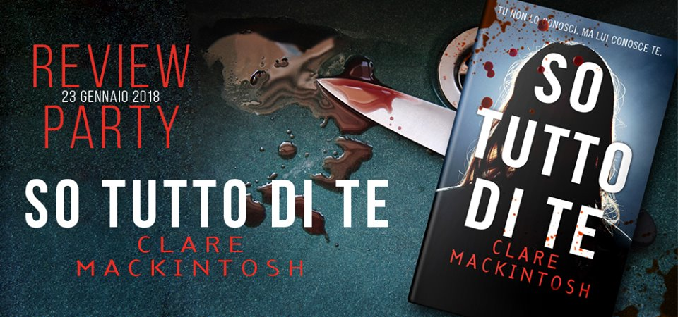 Review Party: So tutto di te di Clare Mackintosg