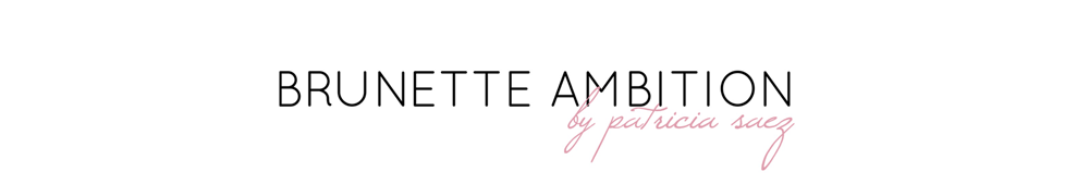 Brunette Ambition | Fashion and Lifestyle Blogger
