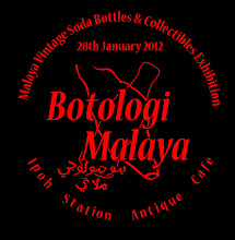 MALAYA VINTAGE SODA BOTTLES & COLLECTIBLES EXHIBITION