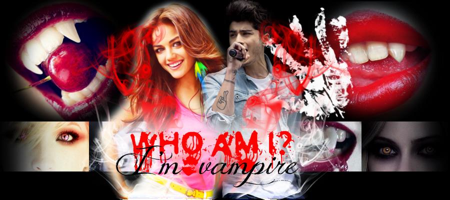 Who Am I? I'm A Vampire ...