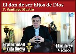El don de ser hijos de Dios [Incluye Video]