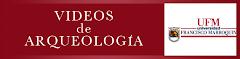 Videos de Arqueología - UFM