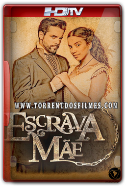 Novela Escrava Mãe (2016) Torrent– Nacional HDTV 720p