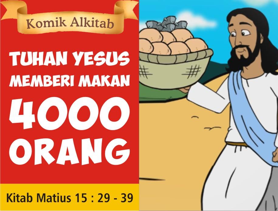 Tuhan Yesus Memberi Makan 4000 orang