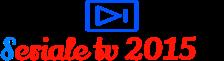Seriale Tv 2015