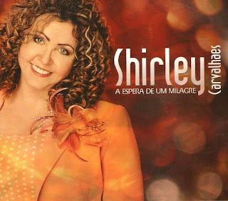 Shirley Carvalhaes   A Espera De Um Milagre 2011