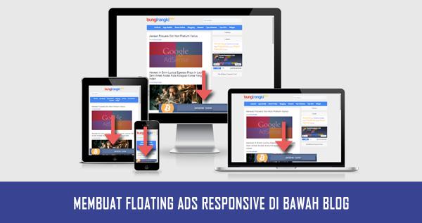Membuat Iklan Melayang di Bawah Blog Dengan Tombol Close Responsive