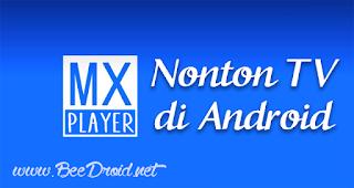 Cara Nonton TV Dengan MX Player Android