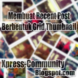 Membuat Recent Post Berbentuk Grid Thumbnail