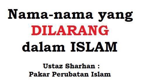 nama dilarang dalam islam, nama ditegah dalam islam, nama yang disukai orang melayu