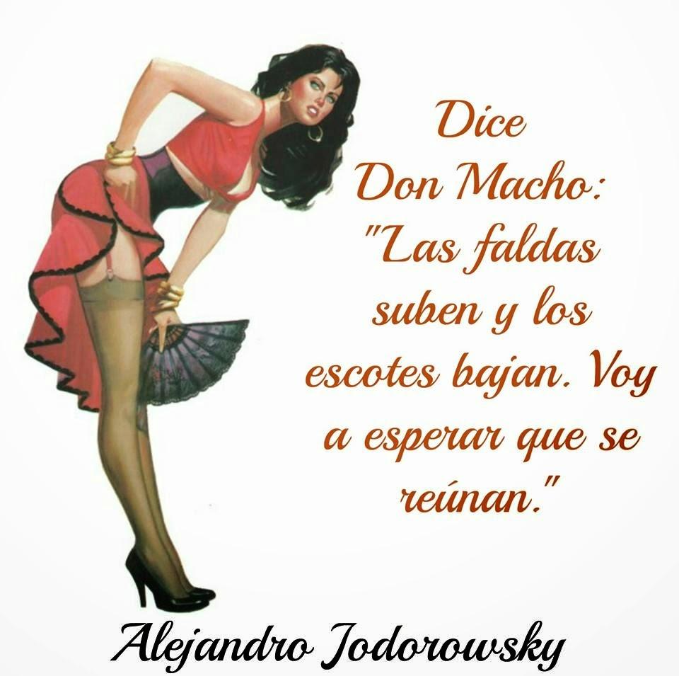 """Todos Los Dichos De """"Don Macho""""... (Por Alejandro Jodorowsky)"""