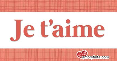 Je t'aime Te Amo en Francés