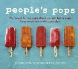 People's Pops - 55 Recipes for Ice Pops, Shave Ice, and Boozy Pops from Brooklyn's Coolest Pop Shop