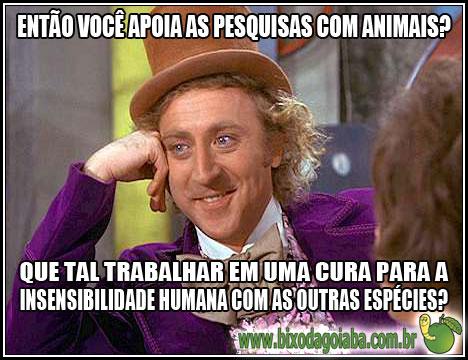 Wonka irônico e as pesquisas com animais