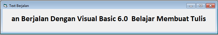 Membuat Program Teks Berjalan Dengan Visual Basic 6.0