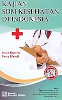 ajibayustore  Judul Buku : KAJIAN SDM KESEHATAN DI INDONESIA Pengarang : Anna Kurniati & Ferry Efendi Penerbit : Salemba Medika