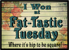 Fat-Tastic Tuesday
