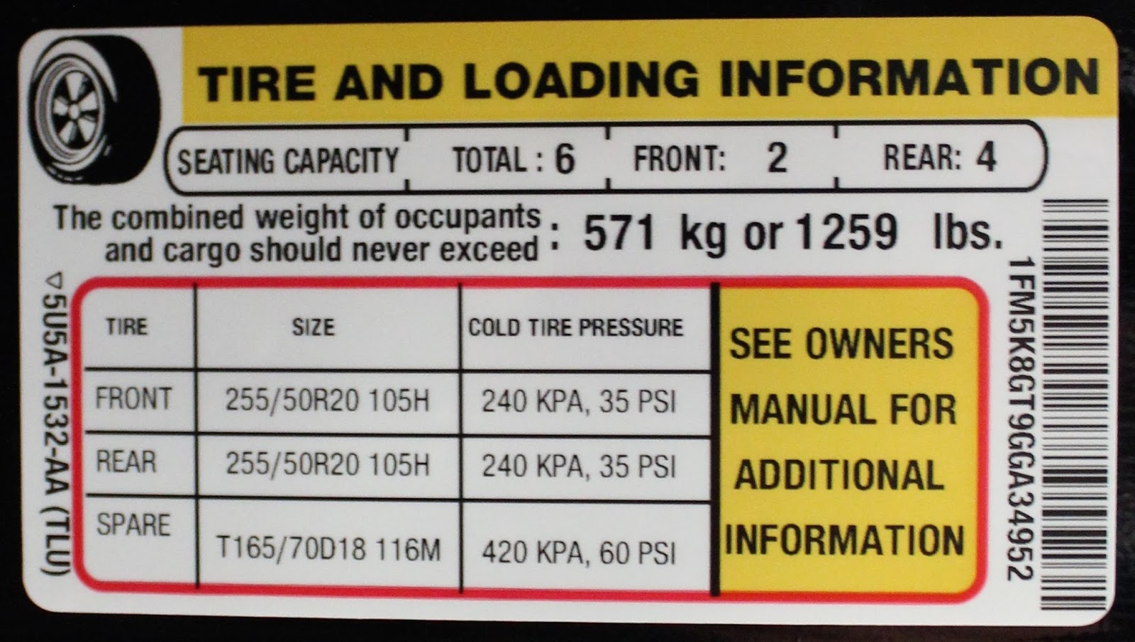 You Can Find This Information On The Edge Of The Drivers Door Or Door Frame In Many Vehicles Refer To The Cold Tire Pressure For Your Front Rear