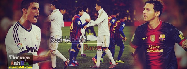 Ảnh bìa Facebook bóng đá - Cover FB Football timeline, real madrid vs barca, ronaldo CR7 vs Messi