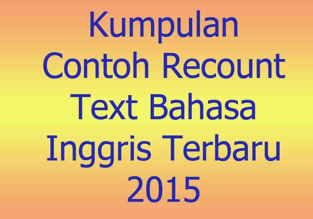 Kumpulan Contoh Recount Text Bahasa Inggris Terbaru 2015 Kumpulan