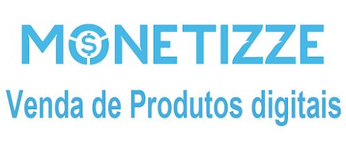 Monetizze- Plataforma de venda de produtos digitais semelhante ao Hotmart e Eduzz