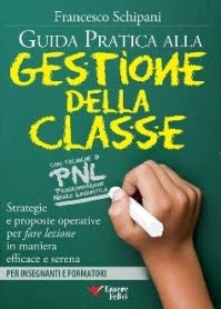 GUIDA PRATICA ALLA GESTIONE DELLA CLASSE (Essere Felici Edizioni 2011)