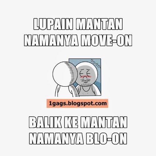 Antara Move-On dan Blo-On