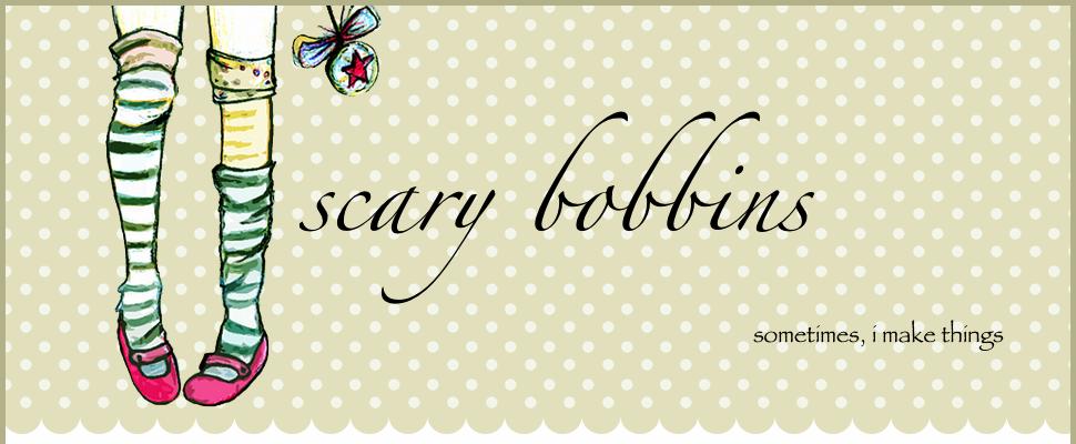 scary bobbins