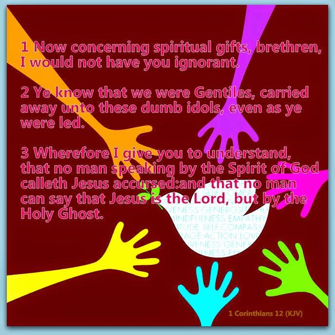 1 Corinthians 12 (KJV). 1 Now concerning spiritual gifts ...
