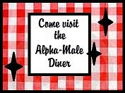 Visit the Alpha Male Diner