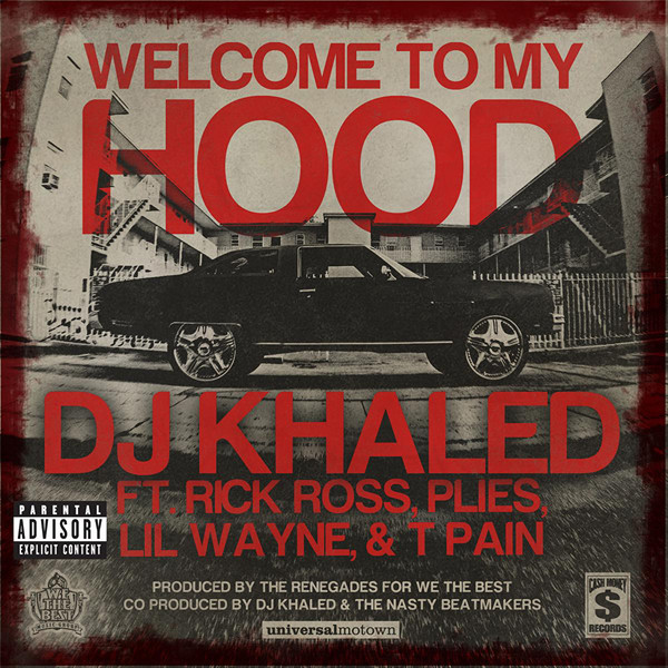 DJ Khaled - Welcome to My Hood (feat. Rick Ross, Plies, Lil Wayne & T Pain) - Single  Cover