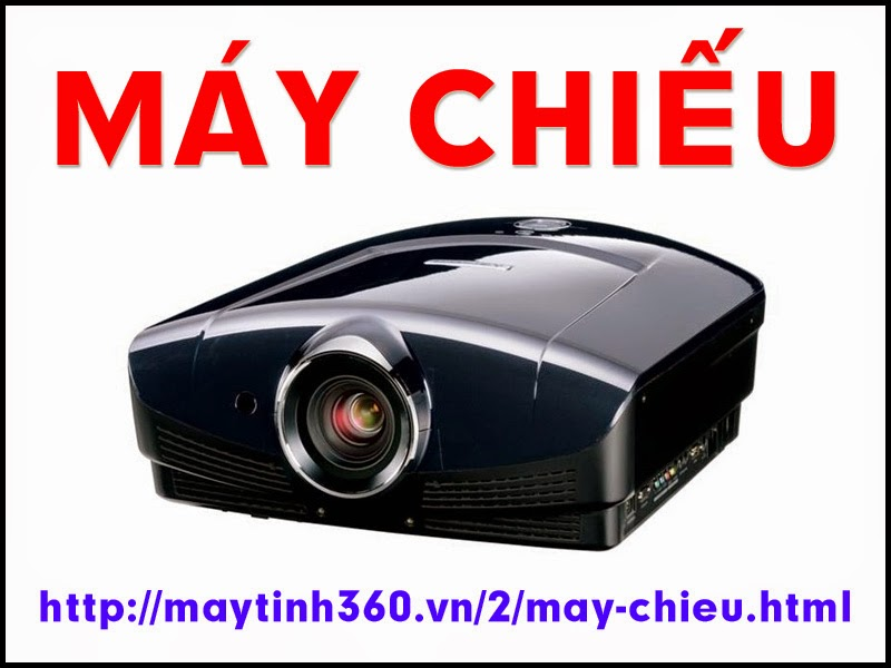 http://maytinh360.vn/2/may-chieu.html