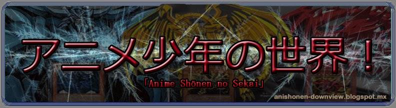 ~:: Anime shōnen no sekai ::~