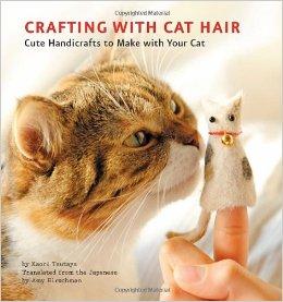 http://www.amazon.com/Crafting-Cat-Hair-Cute-Handicrafts/dp/1594745250/ref=pd_sim_14_3?ie=UTF8&dpID=51o584jCdoL&dpSrc=sims&preST=_AC_UL160_SR150%2C160_&refRID=06QAXB9SAX562J039PPG