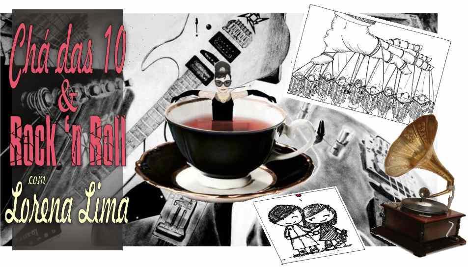 Chá das 10 e Rock 'n Roll com Lorena Lima