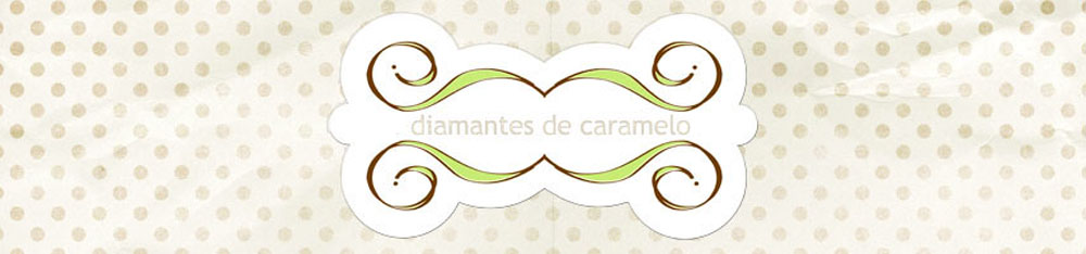 Diamantes de Caramelo.