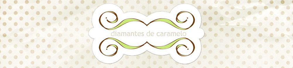 Diamantes de Caramelo.