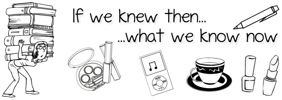 .:If We knew then What we know now:.