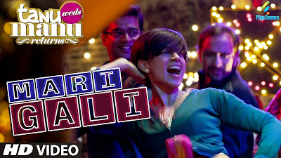 Mari Gali – Tanu Weds Manu Returns Movie Song