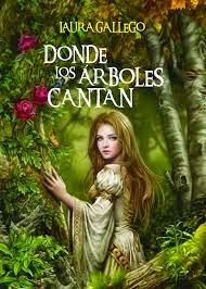 http://el-laberinto-del-libro.blogspot.com/2014/11/donde-los-arboles-cantan-laura-gallego.html