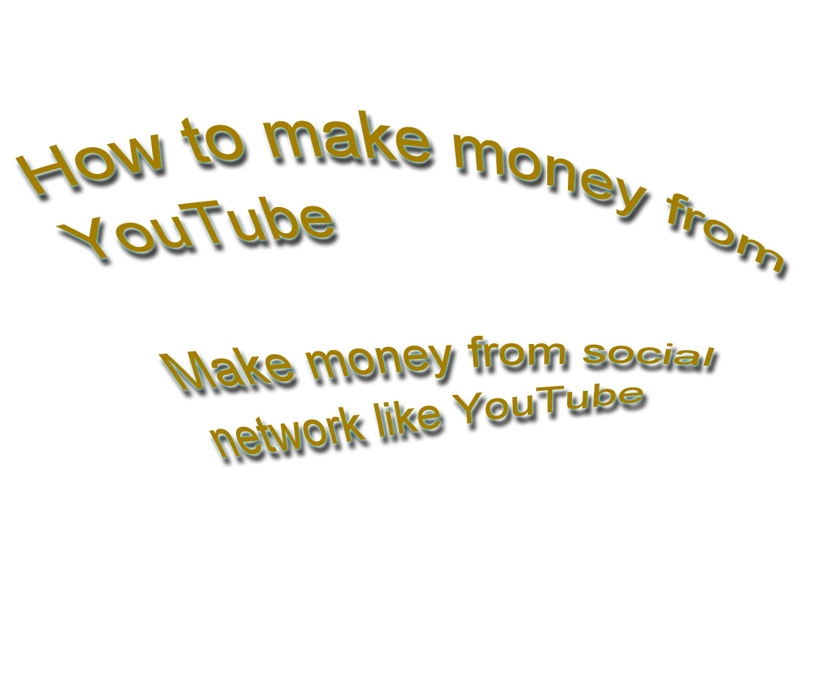 how to make money from youtube,Make money from social network like YouTube,how to earn money from social media