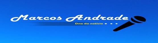 Marcos Andrade - O DNA da Notícia!