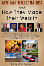 African Millionaires and How they Made their Wealth: Stories of Successful African Business People