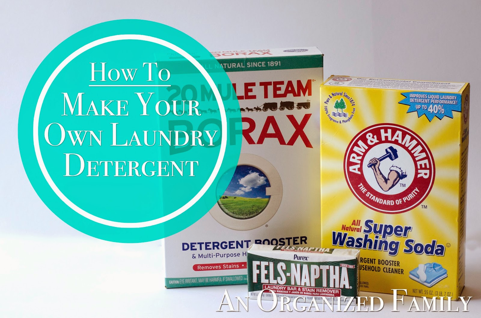 An Organized Family How To Make Your Own Laundry Detergent