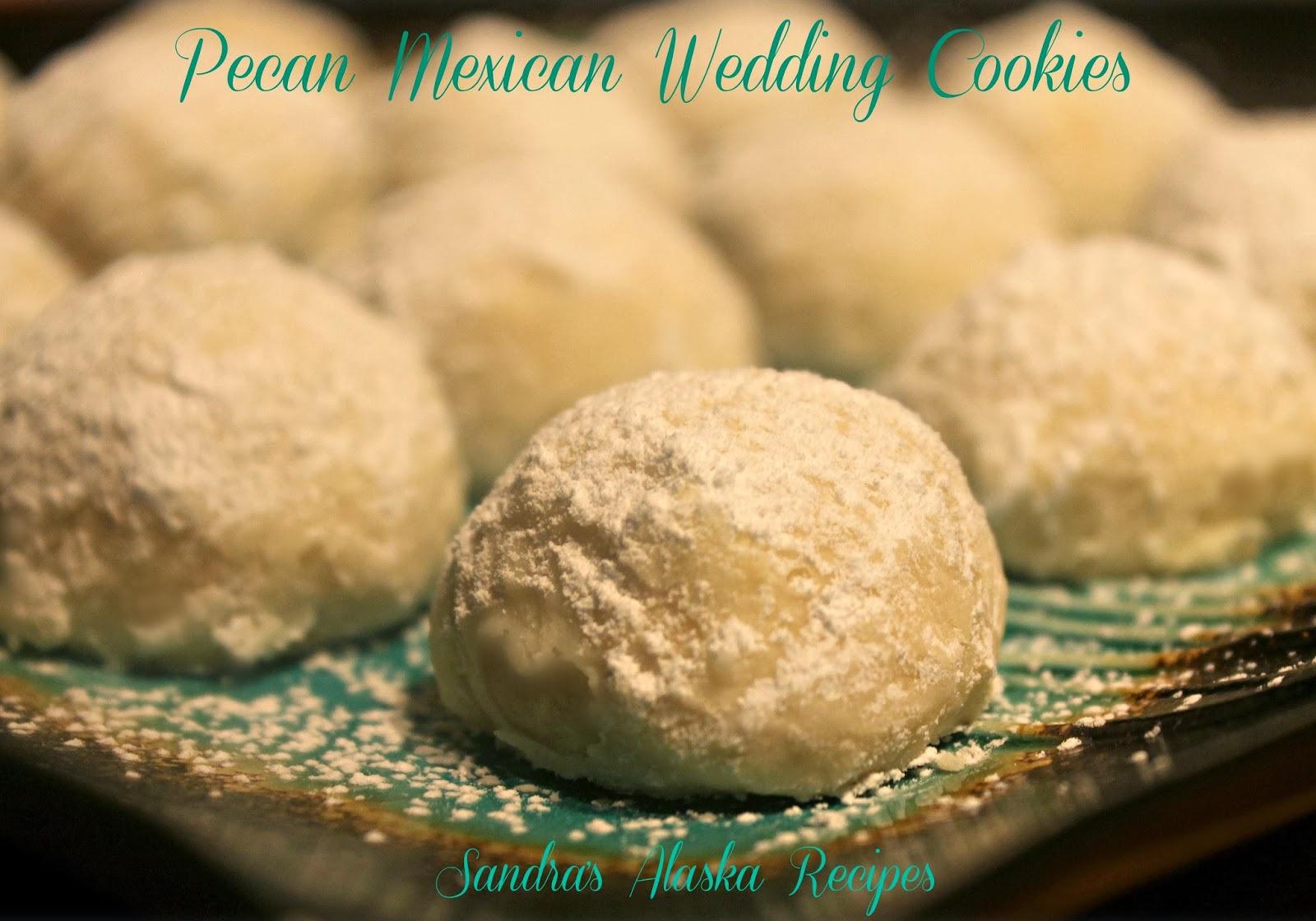 Sandra s alaska recipes sandra s pecan mexican wedding cookies