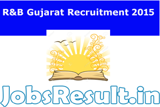 R&B Gujarat Recruitment 2015