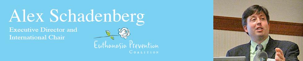 ALEX SCHADENBERG, Euthanasia Prevention Coalition