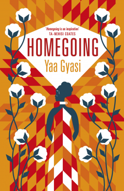 CURRENT READ: Homegoing by Yaa Gyasi