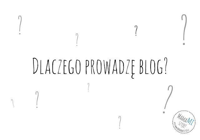 dlaczego prowadzę blog