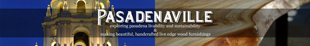 Pasadenaville - Design, Livability, Sustainability, Live Edge Wood